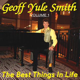GEOFF YULE SMITH  CD Album Cover - 'Geoff Yule Smith VOLUME 1, The Best Things In Life.'
